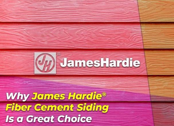 Why James Hardie® Fiber Cement Siding Is a Great Choice